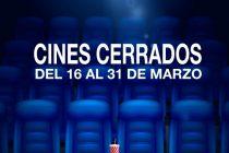 Coronavirus: Cines Cerrados  hasta el  31 de Marzo