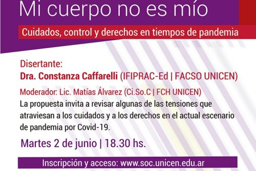 """Conferencia """"Mi cuerpo no es mío. Cuidados, control y derechos en tiempos de pandemia"""" a cargo de la Dra. Constanza Caffarelli"""
