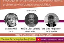 """Nueva charla del Ciclo """"Investigar en el campo educativo en Pandemia"""""""